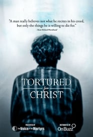 Tortured for Christ : The Movie | Watch Movies Online