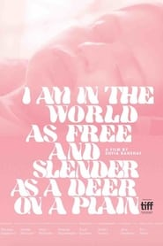 I Am in the World as Free and Slender as a Deer on a Plain 2019