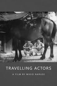 Watch Travelling Actors
