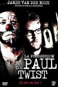 La Possession de Paul Twist 2007