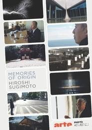 Memories of Origin: Hiroshi Sugimoto (はじまりの記憶 杉本博司) 2012