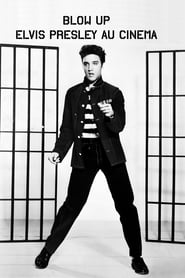 Blow up - Elvis Presley au cinéma 2018