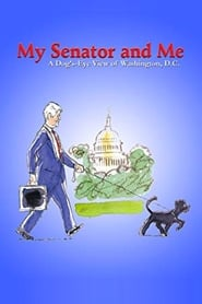 My Senator and Me: A Dog's-Eye View of Washington D.C.
