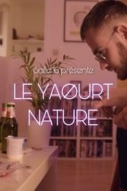 Watch Le Yaourt Nature (2020)