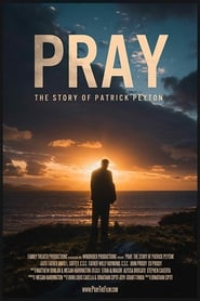 Pray: The Story of Patrick Peyton (2020)