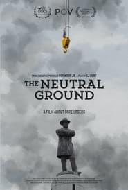 The Neutral Ground (2021)