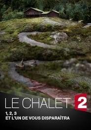 Le Chalet Saison 1 Episode 1
