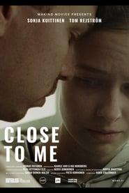 مشاهدة فيلم Close to Me مترجم
