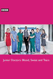 Junior Doctors: Blood, Sweat and Tears streaming vf poster
