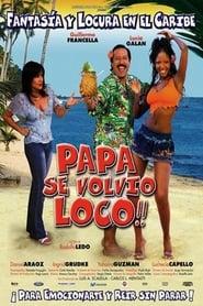 Papá se Volvió Loco (2005)