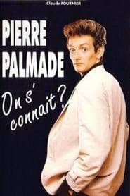 Pierre Palmade : On s'connaît ?