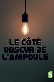 Le côté obscur de l'ampoule