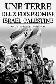 Une terre deux fois promise : Israël-Palestine 2018