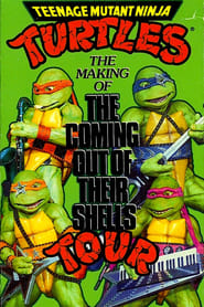 Teenage Mutant Ninja Turtles: The Making of The Coming Out of Their Shells Tour 1990