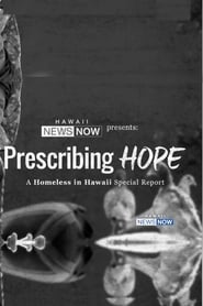 Prescribing Hope: A Homeless in Hawaii Special Report