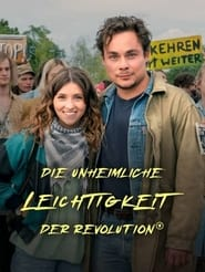 Die unheimliche Leichtigkeit der Revolution (2021)