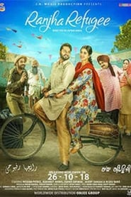 Watch Ranjha Refugee (2018) Punjabi Full Movie Online