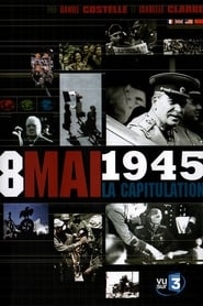 8 mai 1945, La capitulation 2005
