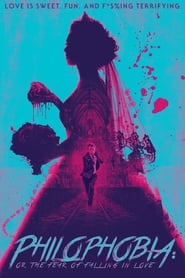Philophobia: or the Fear of Falling in Love (2019) 1080P 720P 420P Full Movie Download