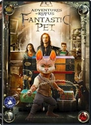 Adventures of Rufus: the Fantastic Pet : The Movie | Watch Movies Online