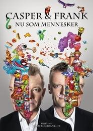 Casper Og Frank: Nu Som Mennesker (2) 2012