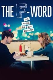 The F-Word – Von wegen nur gute Freunde [2013]