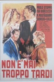 Non è mai troppo tardi (1953)