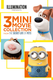 The Secret Life of Pets: 3 Mini-Movies Collection (2016)