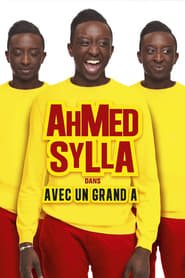 Ahmed Sylla : Avec un grand A - Azwaad Movie Database