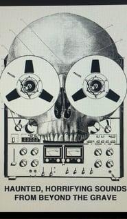 مشاهدة فيلم Haunted, Horrifying Sounds from Beyond the Grave مترجم