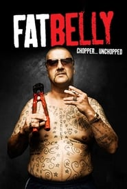 Fatbelly: Chopper…Unchopped (2009)