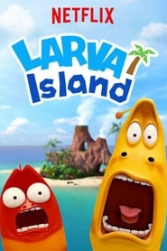 The Larva Island Movie : The Movie | Watch Movies Online