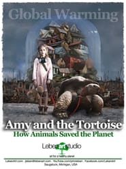 Amy and the Tortoise – How Animals Saved the Planet (2021)