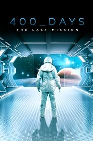 400 Days – The Last Mission [2015]