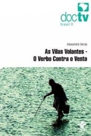 فيلم As Vilas Volantes – O Verbo contra o Vento مترجم