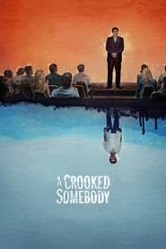 A Crooked Somebody (2018) Full Movie Watch Online Free