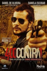 400 Contra 1: Uma História do Crime Organizado Torrent (2010)