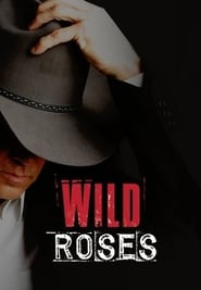 Wild Roses streaming vf poster
