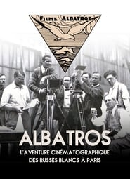 Albatros, The Film Adventure Of The White Russians In Paris