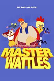 Master Wattles
