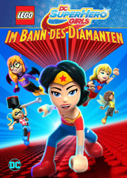 LEGO DC Super Hero Girls: Im Bann des Diamanten (2017)