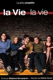 La vie, la vie 2001