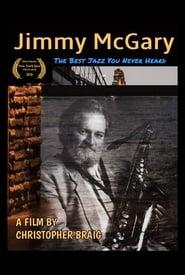 Jimmy McGary: The Best Jazz You Never Heard