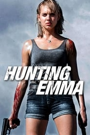 Hunting Emma (2017) HD