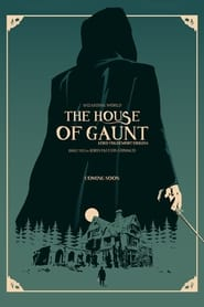 The House of Gaunt: Lord Voldemort Origins (2021)