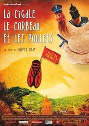film La Cigale, le Corbeau et les Poulets streaming