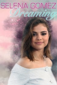 Selena Gomez: Dreaming