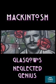 Mackintosh: Glasgow's Neglected Genius