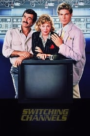 Switching Channels (1988) Watch Online in HD