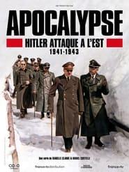 Apocalypse: Hitler Attaque à l?Est Saison 1 Streaming